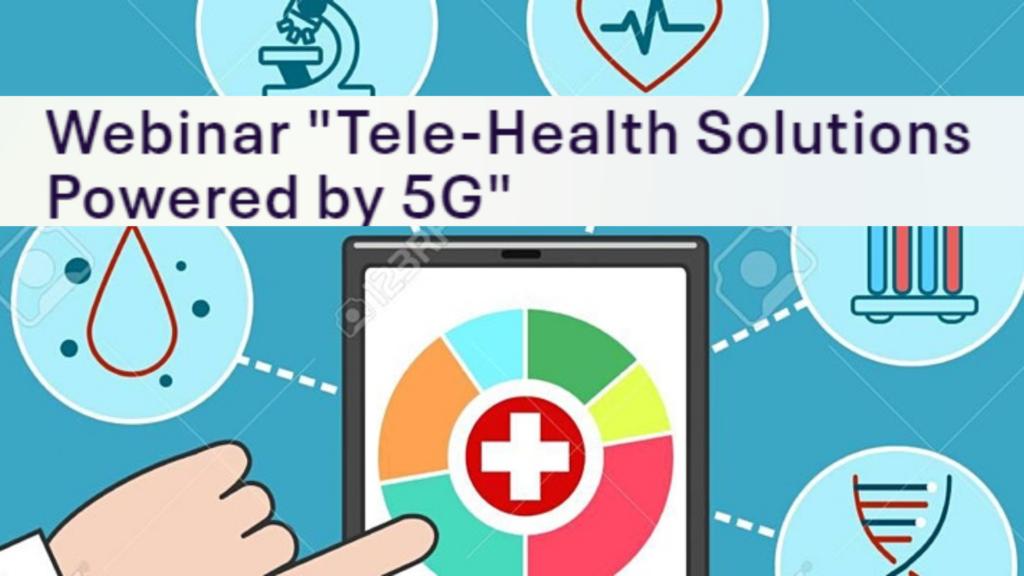 "Webinar ""Tele-Health Solutions Powered by 5G"""