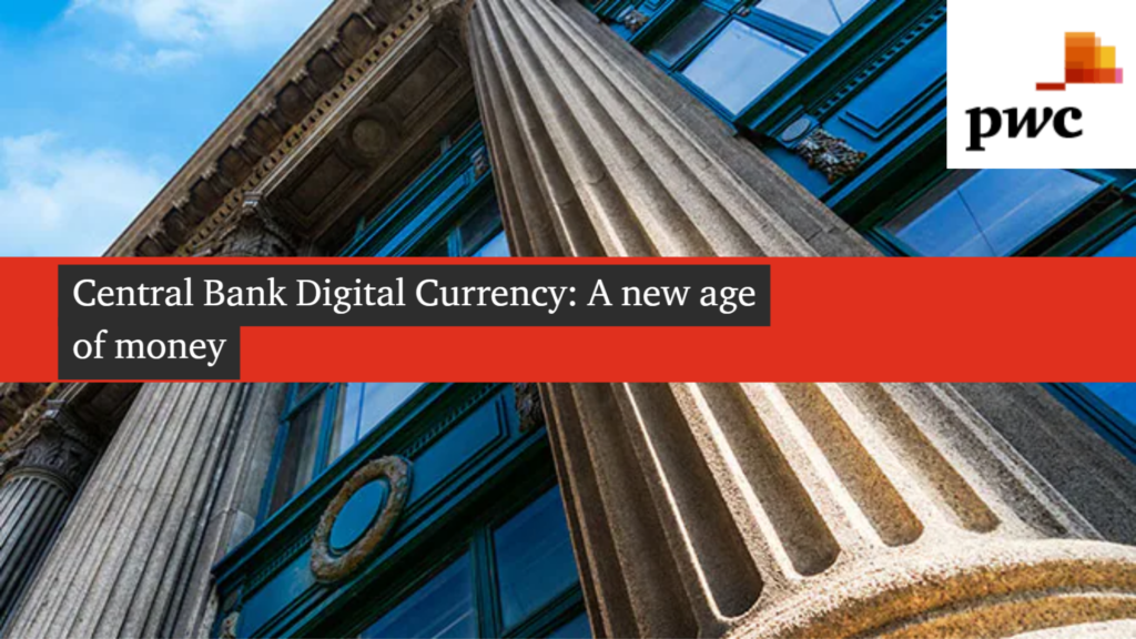 Central Bank Digital Currency: A new age of money